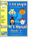 img - for Pablo y sus amigos, Teacher's Manual, Book 2: Structuring Complex Sentences; Introduction to Conjugating, Articles, Possessive Adjectives (Symtalk: Another Way to Look at Language) book / textbook / text book