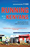 img - for Running with the Kenyans: Discovering the Secrets of the Fastest People on Earth book / textbook / text book