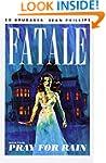 Fatale Volume 4: Pray For Rain