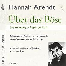 Über das Böse: Eine Vorlesung zu Fragen der Ethik Hörbuch von Hannah Arendt Gesprochen von: Axel Grube