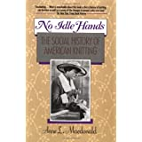 No Idle Hands: The Social History of American Knittingby Anne L. MacDonald