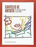 Carteles De Artista. De Toulouse-Lautrec A Jeff Koons