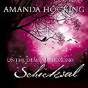 Schicksal (Unter dem Vampirmond 4) Hörbuch von Amanda Hocking Gesprochen von: Annina Braunmiller-Jest