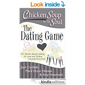 http://www.amazon.com/Chicken-Soup-Soul-Stories-Fairytale-ebook/dp/B00CK6MUVY/ref=sr_1_1?ie=UTF8&qid=1423076185&sr=8-1&keywords=Chicken+Soup+Dating+Game