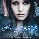 House of Cards: The Chronicles of Kerrigan, Book 3 (       UNABRIDGED) by W. J. May Narrated by Sarah Ann Masse