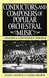 img - for Conductors and Composers of Popular Orchestral Music: A Biographical and Discographical Sourcebook (History; 190) book / textbook / text book
