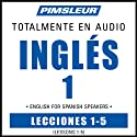 ESL Spanish Phase 1, Unit 01-05: Learn to Speak and Understand English as a Second Language with Pimsleur Language Programs  by Pimsleur