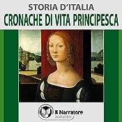 Cronache di vita principesca (Storia d'Italia 32) |  vari