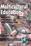 img - for Multicultural Education issues, policies, and practices (Multicultural Education: Issues, Policies & Practices) book / textbook / text book