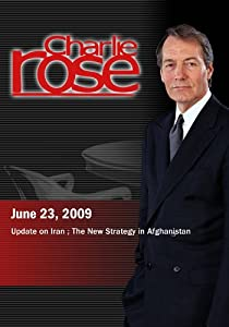 Charlie Rose - Update on Iran / The New Strategy in Afghanistan (June 23, 2009)