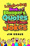 Laugh-a-Day Book of Bloopers, Quotes...