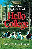 Good-bye High School, Hello College (0687155274) by William H. Willimon