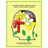 Rehabilitation and Recovery: Poetry and Short Stories ~ Melissa Eights