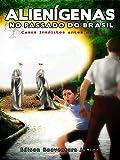 img - for Alien genas no Passado do Brasil: Casos ins litos antes de 1947 (Portuguese Edition) book / textbook / text book