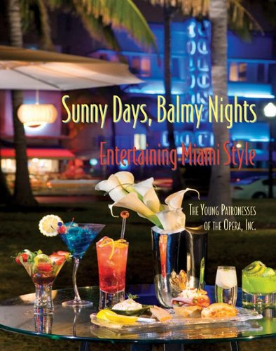Sunny Days, Balmy Nights: Entertaining Miami Style PDF