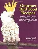 Gourmet Bird Food Recipes (Pet Care Books)