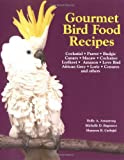 Gourmet Bird Food Recipes (Pet Care Books)