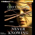Never Knowing (       UNABRIDGED) by Chevy Stevens Narrated by Carrington MacDuffie