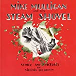 Mike Mulligan and His Steam Shovel | Virginia Lee Burton