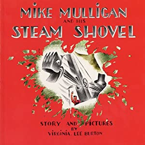 Mike Mulligan and His Steam Shovel | [Virginia Lee Burton]