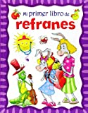 img - for Mi primer libro de refranes / My first book of proverbs (Spanish Edition) book / textbook / text book