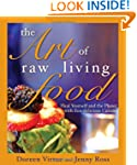 The Art of Raw Living Food: Heal Your...