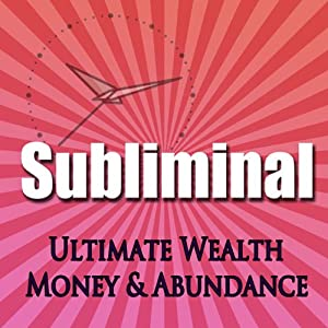 Subliminal Ultimate Wealth, Money & Abundance: Self Confidence Deep Binaural Beats Meditation Sleep and Change Self Help | [Subliminal Hypnosis]