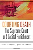 Courting Death: The Supreme Court and Capital Punishment
