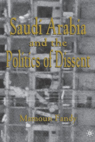 Saudi Arabia and the Politics of Dissent, Fandy, Mamoun