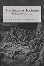 The socialist tradition: Moses to Lenin