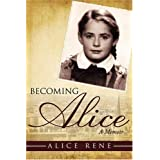 Becoming Alice: A Memoir ~ Alice Rene