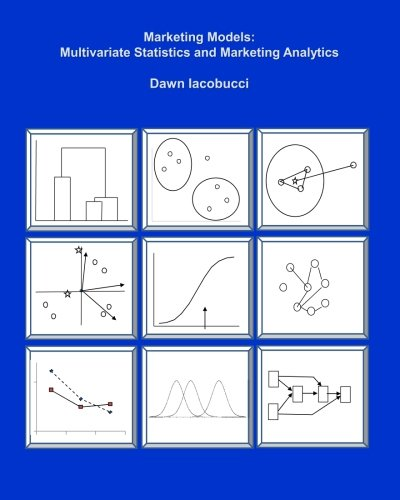Marketing Models: Multivariate Statistics and Marketing Analytics