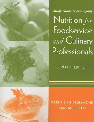 Nutrition for Foodservice and Culinary Professionals,...