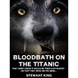Bloodbath On The Titanicby Stewart King