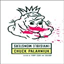 Invisible Monsters (       UNABRIDGED) by Chuck Palahniuk Narrated by Anna Fields