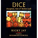 Dice: Deception, Fate, and Rotten Luck