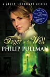 The Tiger in the Well (Sally Lockhart Quartet) (Sally Lockhart Quartet) (Sally Lockhart Quartet) (0439955254) by PHILIP PULLMAN