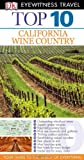 Top 10: California Wine Country (EYEWITNESS TOP 10 TRAVEL GUIDE)