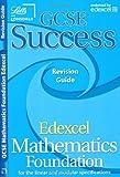 GCSE Success Edexcel Maths Foundation Revision Guide (GCSE Success Revision Guides and Workbooks)