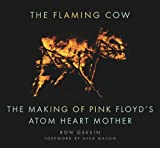 The Flaming Cow: The Making of Pink Flloyd's Atom Heart Mother