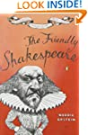The Friendly Shakespeare: A Thoroughl...