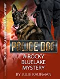img - for Police Dog: A Rocky Bluelake Mystery (The Rocky Bluelake Mystery Series Book 1) book / textbook / text book