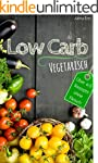 Low Carb vegetarisch: Das Low Carb Ko...
