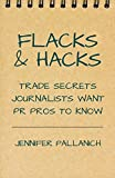 Flacks & Hacks: Trade Secrets Journalists Want PR Pros to Know