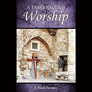 A Tabernacle of Worship Audiobook