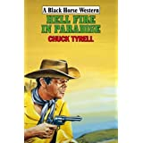 Hell Fire in Paradise (Black Horse Western) ~ Chuck Tyrell