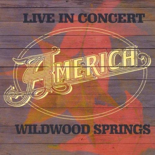 America - Live In Concert: Wildwood Springs - Zortam Music