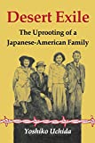 Desert Exile: The Uprooting of a Japanese American Family (Classics of Asian American Literature)