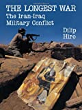 Book cover for The Longest War: The Iran-Iraq Military Conflict