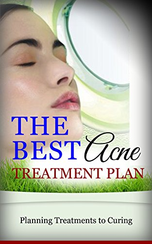 The Best Acne Treatment Plan: Planning Treatments to Curing